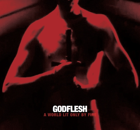 godflesh-world-lit-fire